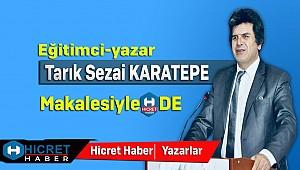 Yazar Tarık Sezai Karatepe Hicret Haber'de