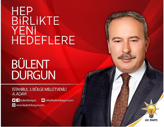 AkParti İstanbul 3.Bölge Milletvekili Aday Adayı Bülent Durgun