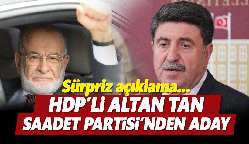Altan Tan Saadet Partisi'nden aday Oldu