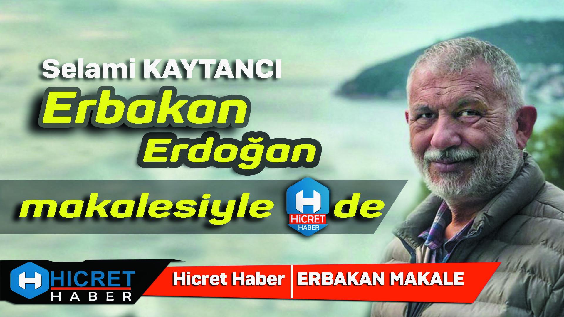 Selami Kaytancı Erbakan ve Erdoğan'ı Yazdı