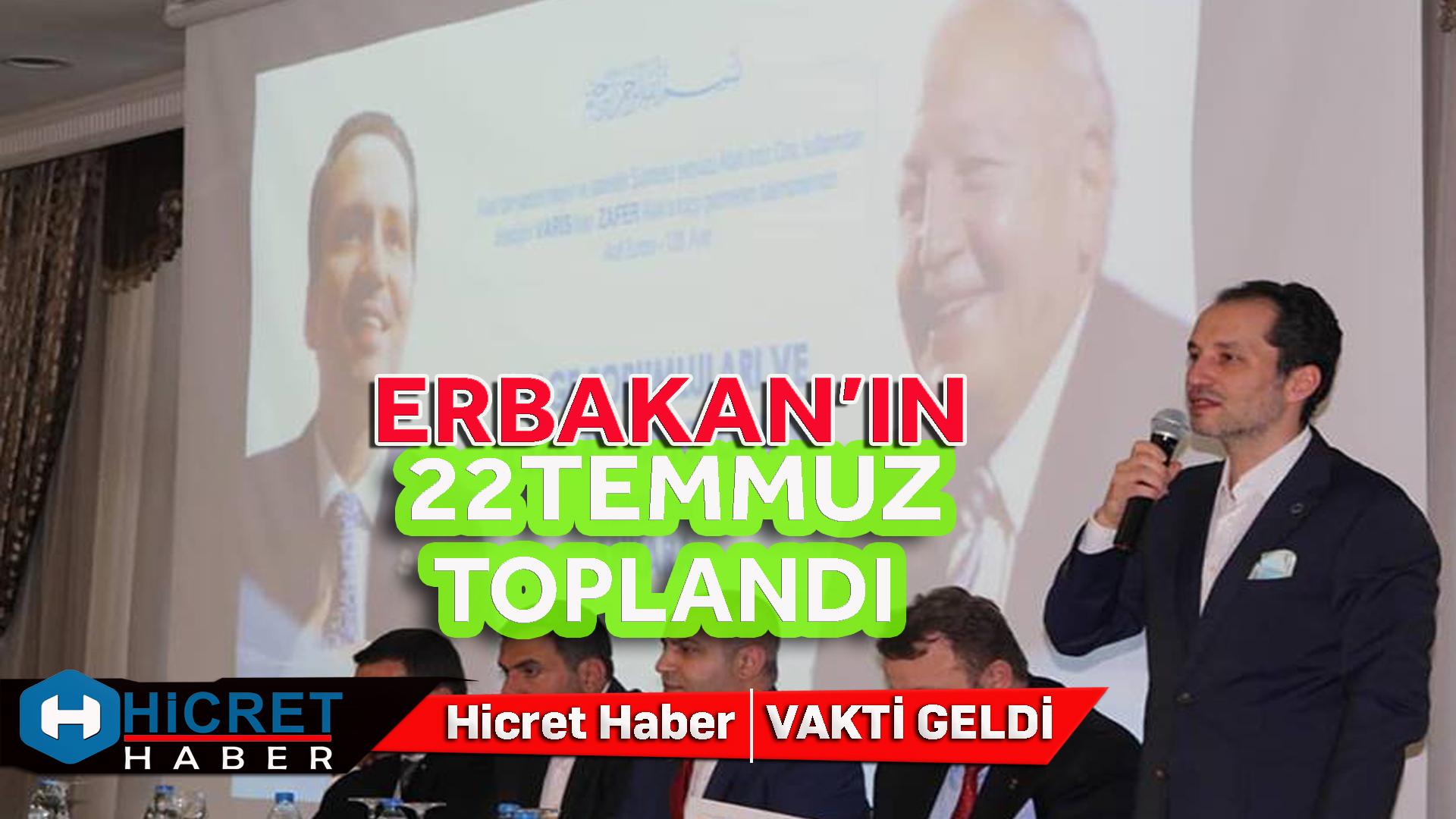 Erbakan Ankara'da 22 Temmuz İçin İstişare Yaptı