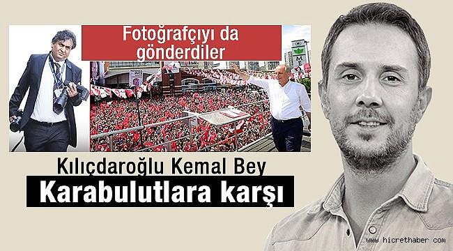 Kılıçdaroğlu Kemal Bey Karabulutlara karşı
