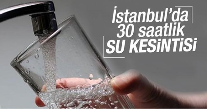 İstanbul'da 30 saatlik su kesintisi
