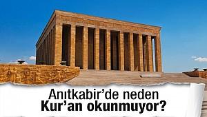 Anıtkabir'de neden Kur'an okunmuyor?