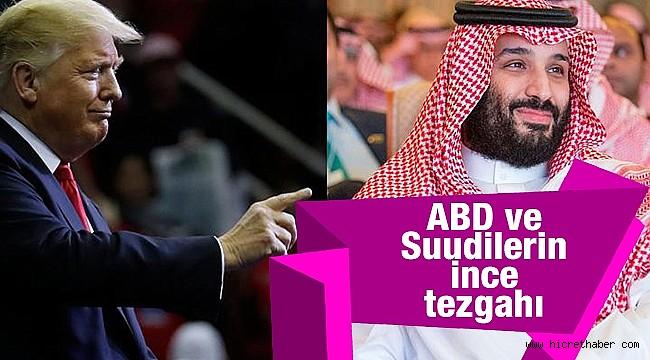ABD ve Suudilerin ince tezgahı