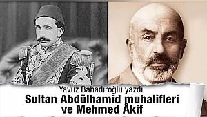 Sultan Abdülhamid muhalifleri ve Mehmed Âkif
