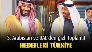 Hedefleri Türkiye olan iki Arap ülkesi gizli toplantı! YAPTI