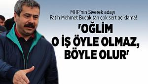 MHP'nin Siverek adayı Fatih Mehmet Bucak'tan çok sert açıklama!