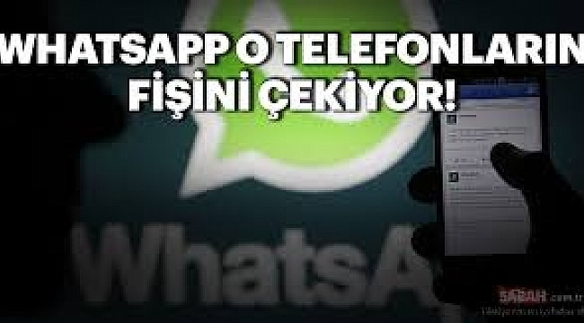 WhatsApp o telefonun fişini çekiyor