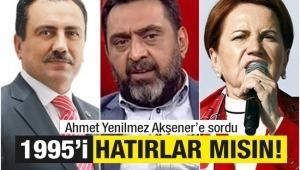 Sayın Akşener 1995 seçimlerini hatırlar mısınız?