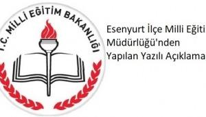 Esenyurt İlçe Milli Eğitim Müdürlüğü'nden Yapılan Yazılı Açıklama