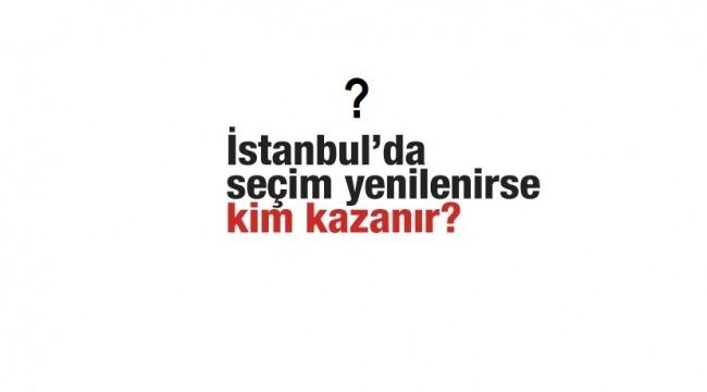 İstanbul'da seçim yenilenirse kim kazanır?