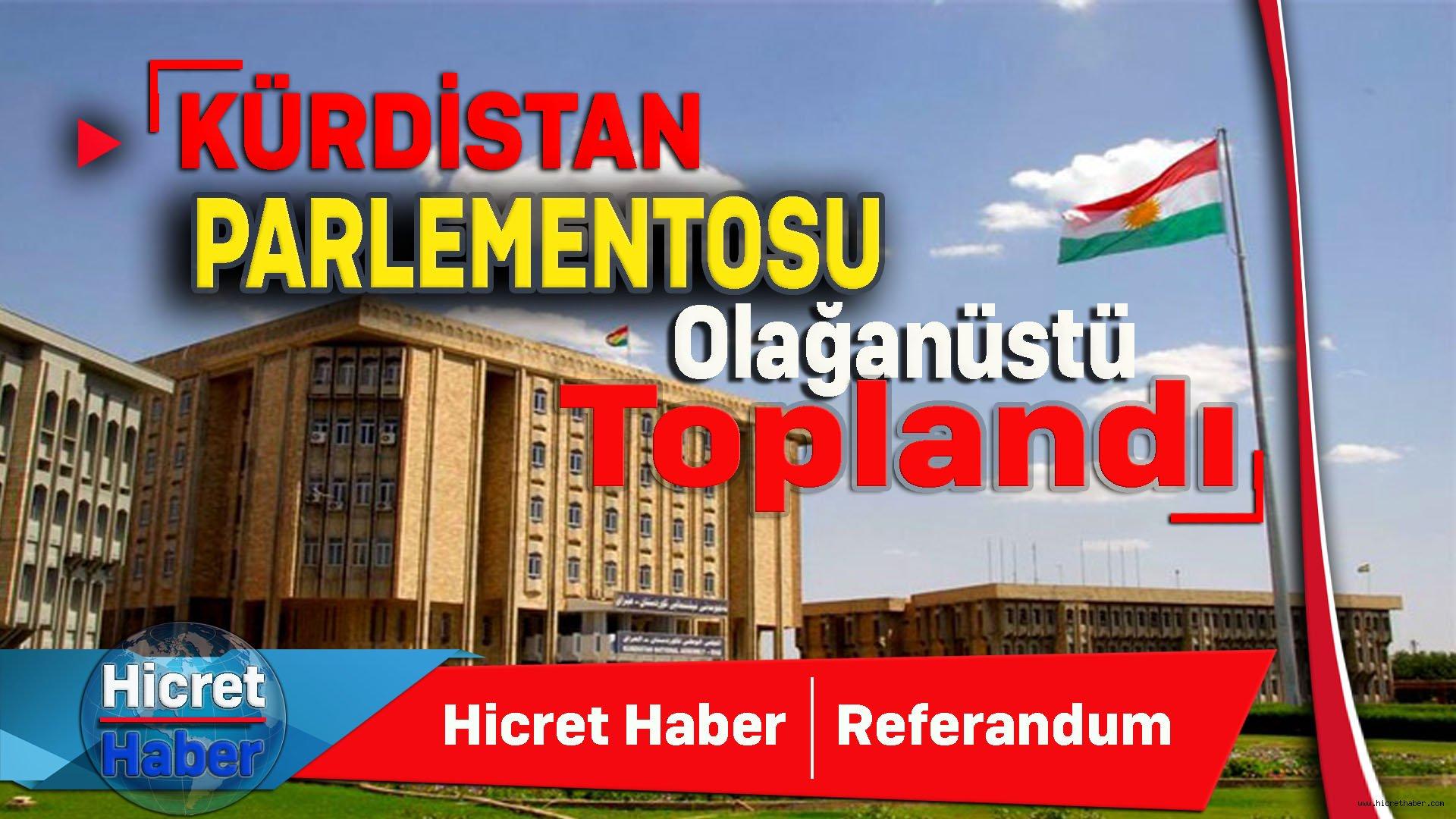 Kürdistan Olağanüstü Toplandı