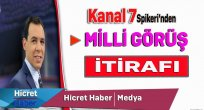Kanal 7 Spikerinden Milli Görüş İtirafı