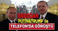 Erdoğan Putin & Trump'u Telefonla Aradı