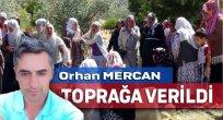 Ak Partili  Orhan Mercan Defnedildi