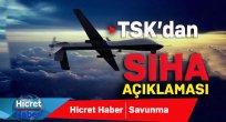 TSK'dan SİHA açıklaması