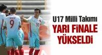 U17 Yarı Finale Yükseldi